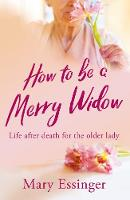 How to be a Merry Widow: Life after...