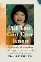All You Can Ever Know: A memoir of...