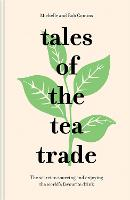 Tales of the Tea Trade: The secret to...