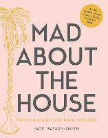 Mad about the House: How to decorate...