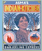 Asma's Indian Kitchen: Home-cooked...