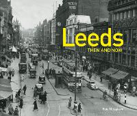 Leeds Then and Now