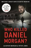 Who Killed Daniel Morgan?: Britain's...