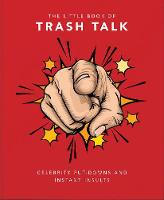 The Little Book of Trash Talk:...