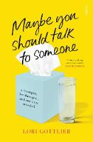 Maybe You Should Talk to Someone: a...