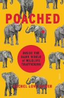 Poached: inside the dark world of...
