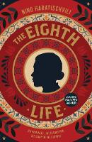 The Eighth Life: (for Brilka) The...