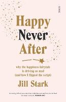 Happy Never After: why the happiness...