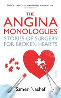 The Angina Monologues: stories of...
