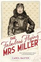 The Fabulous Flying Mrs Miller: a ...