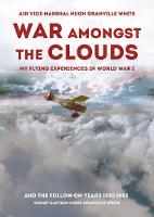 War Amongst the Clouds: My Flying...