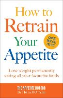 How to Retrain Your Appetite: Lose...