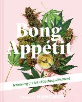 Bong Appetit: Mastering the Art of...
