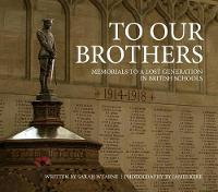To Our Brothers: Memorials to a Lost...