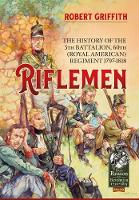 Riflemen: The History of the 5th...