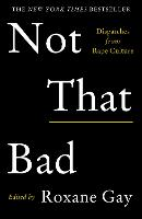 Not That Bad: Dispatches from Rape...