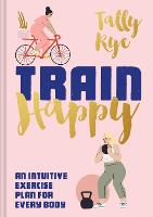 Train Happy: An intuitive exercise...