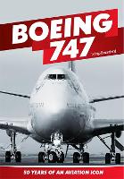 Boeing 747: 50 Years of an Aviation icon