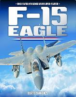 F-15 Eagle: Undefeated 4th Generatin...