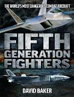 Fifth Genereation Fighters: The...