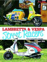 Lambretta & Vespa Street Racers: The...