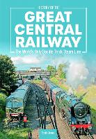History of the Great Central Railway:...