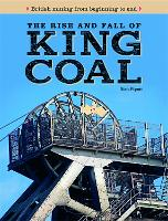 The rise and fall of KING COAL:...
