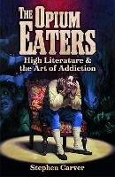 The Opium Eaters: High Literature &...