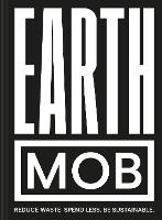 Earth MOB: Reduce waste, spend less,...