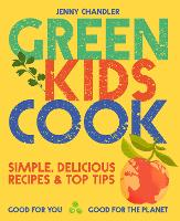 Green Kids Cook: 'Simple, delicious...
