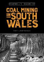 Bradwell's Images of South Wales Coal...
