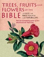 Trees, Fruits & Flowers of the Bible:...