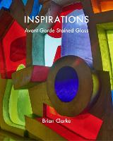Inspirations: Avant-Garde Stained Glass