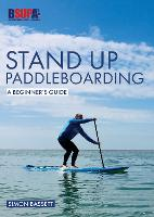 Stand Up Paddleboarding: A Beginner's...
