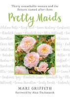 Pretty Maids: Thirty Remarkable Women...