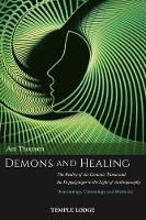 Demons and Healing: The Reality of ...
