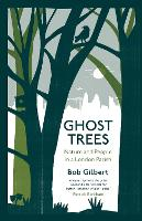 Ghost Trees: Nature and People in a...