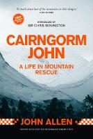 Cairngorm John: A Life in Mountain...