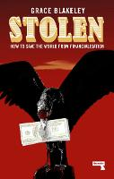Stolen: How to Save the World from...