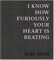 I Know How Furiously Your Heart Is...