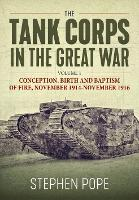 The Tank Corps in the Great War:...