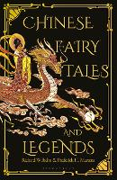 Chinese Fairy Tales and Legends: A...