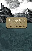 Old Skye Tales: Traditions,...