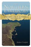 The Northern Earldoms: Orkney and...