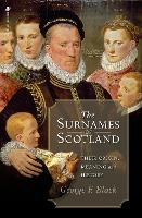 The Surnames of Scotland: Their...