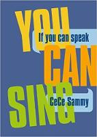 If If You Can Speak You Can Sing: The...