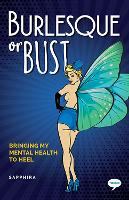 Burlesque or Bust: Bringing my Mental...