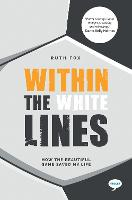 Within the White Lines: How the...