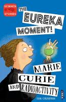 The Eureka Moment: Marie Curie and...