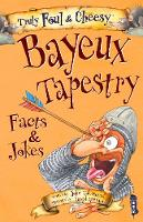Truly Foul & Cheesy Bayeux Tapestry...